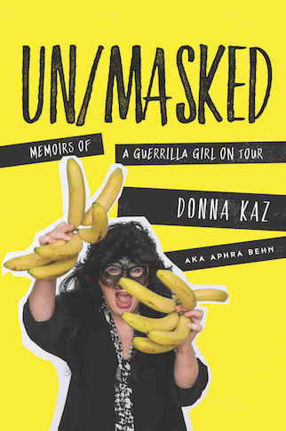 UN/MASKED, Memoirs of a Guerrilla Girls On Tour